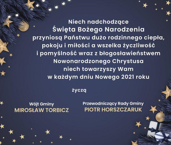 Niech nadchodzące Święta Bożego Narodzenia przyniosą Państwu dużo rodzinnego ciepła pokoju i miłości a wszelka życzliwość i pomyślność wraz z błogosławieństwem Nowonarodzonego Chrystusa nieć towarzyszy Wam w każdym dniu Nowego 2021 roku życzą Wójt Gminy Wyryki Mirosław Torbicz oraz Przewodniczący Rady Gminy Wyryki Piotr Horszczaruk