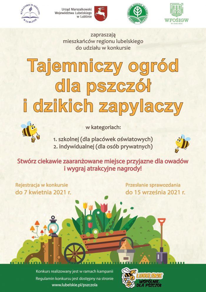 """Plakat zawiera logo współorganizatorów oraz treść zaproszenia do udziału w konkursie """"Tajemniczy ogród dla pszczół i dzikich zapylaczy"""". Grafika przedstawia kolorową wizualizację ogrodu oraz motywy lecącej pszczółki Julki kojarzonej z kampanią """"Lubelskie - wspólnie dla pszczół""""."""