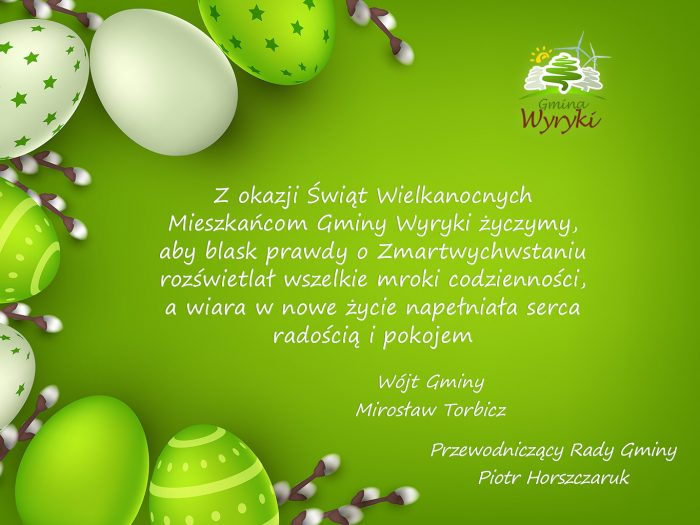 """Grafika zawiera życzenia na Wielkanoc 2021 o treści """"Z okazji Świąt Wielkanocnych Mieszkańcom Gminy Wyryki życzymy, aby blask prawdy o Zmartwychwstaniu rozświetlał wszelkie mroki codzienności, a wiara w nowe życie napełniała serca radością i pokojem Wójt Gminy Mirosław Torbicz, Przewodniczący Rady Gminy Piotr Horszczaruk"""""""
