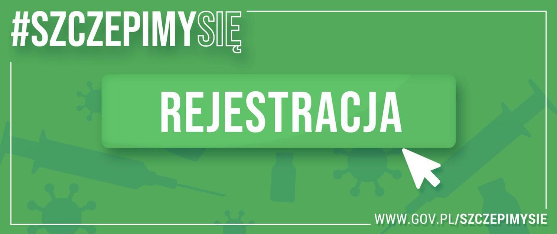 """Grafika zawiera tekst: """"#SczepimySię"""", poniżej """"Rejestracja"""", www.gov.pl/szczepimysie"""""""