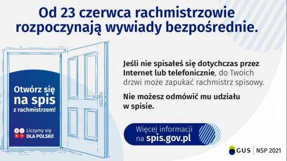 """Banner zawiera tekst: """"Od 23 czerwca rachmistrzowie rozpoczynają wywiady bezpośrednie"""" poniżej """"Jeśli nie spisałeś się dotychczas przez Internet lub telefonicznie, do Twoich drzwi może zapukać rachmistrz spisowy. Nie możesz odmówić mu udziału w spisie."""""""