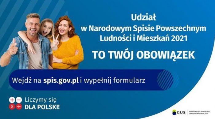 Udział w Narodowym Spisie Powszechnym Ludności i Mieszkań 2021 TO TWOJ OBOWIĄZEK. Wejdź na spis.gov.pl i wypełnij formularz.