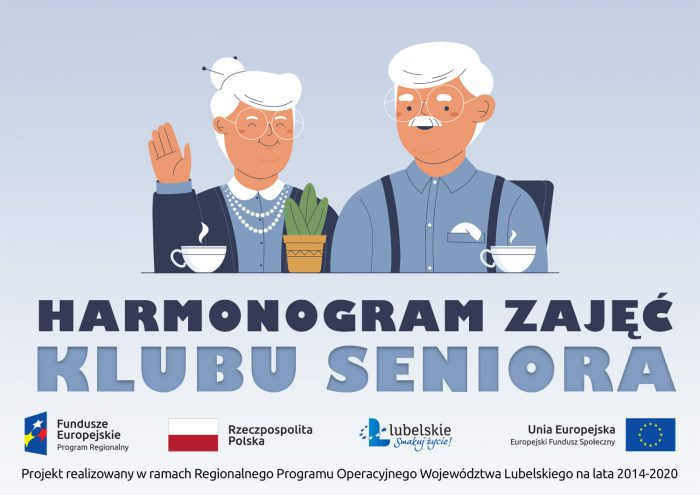 """Grafika przedstawia tekst """"Harmonogram zajęć Klubu Seniora"""", poniżej znaki funduszy europejskich oraz tekst """"Projekt realizowany w ramach Regionalnego Programu Operacyjnego Województwa Lubelskiego na lata 2014-2020"""""""