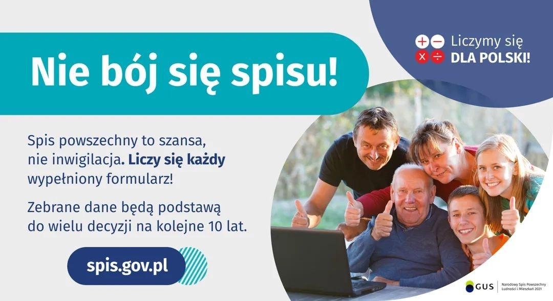 Nie bój się spisu! Spis powszechny to szansa, nie inwigilacja. Liczy się każdy wypełniony formularz! Zebrane dane będą podstawą do wielu decyzji na kolejne 10 lat. spis.gov.pl