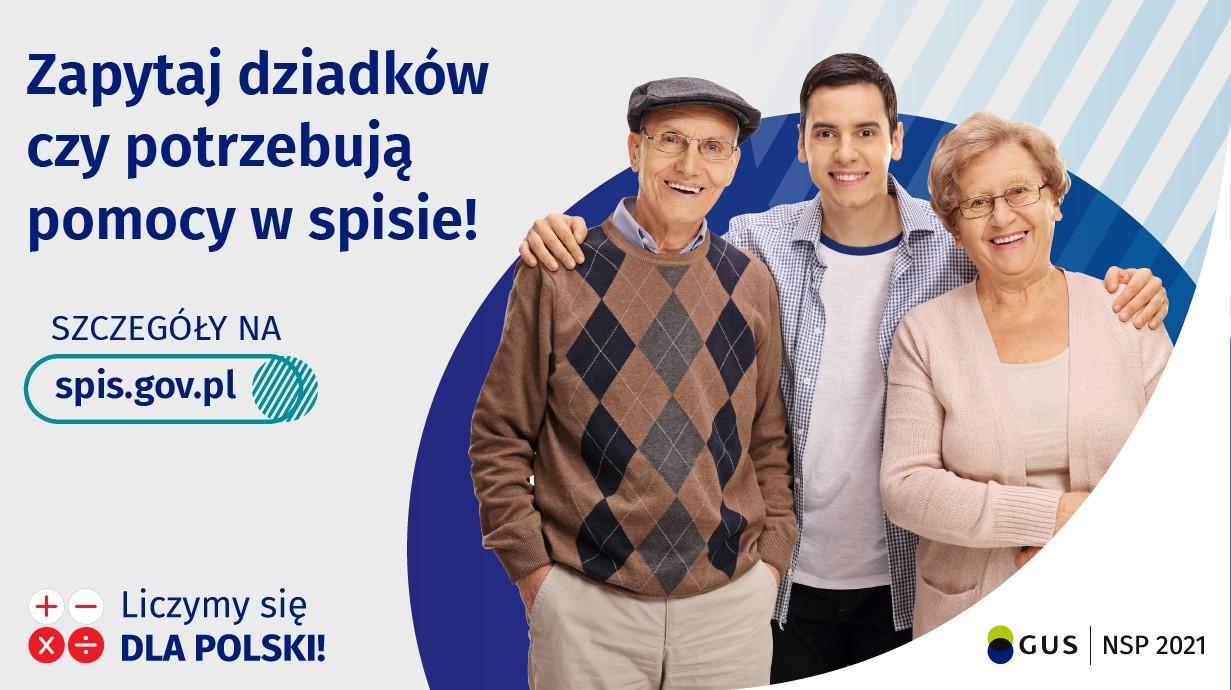 Zapytaj dziadków czy potrzebują pomocy w spisie! SZCZEGÓŁY NA spis.gov.pl