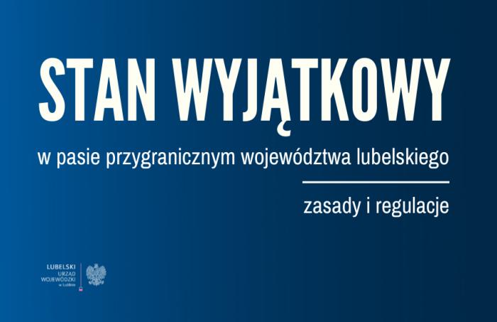 Stan wyjątkowy w pasie przygranicznym województwa lubelskiego, zasady i regulacje.